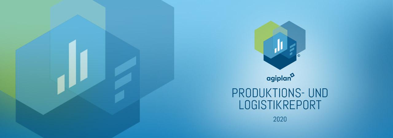 agiplan Produktions- und Logistikreport 2020